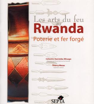 Couverture Les arts du feu au Rwanda