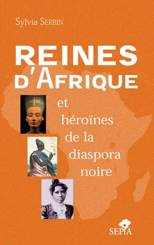 Couverture REINES D'AFRIQUE ET HÉROÏNES DE LA DIASPORA NOIRE