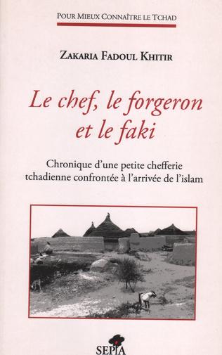 Couverture LE CHEF, LE FORGERON ET LE FAKI