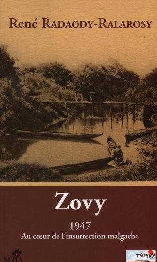 Couverture ZOVY, 1947 AU COEUR DE L'INSURRECTION MALGACHE