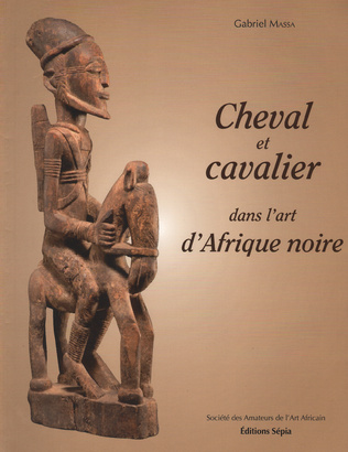 Couverture CHEVAL ET CAVALIER DANS L'ART D'AFRIQUE NOIRE