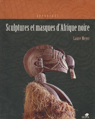 Couverture SCULPTURES ET MASQUES D'AFRIQUE NOIRE