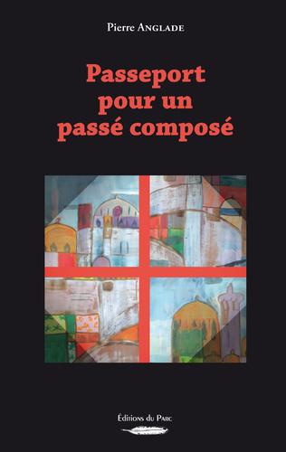 Couverture PASSEPORT POUR UN PASSÉ COMPOSÉ