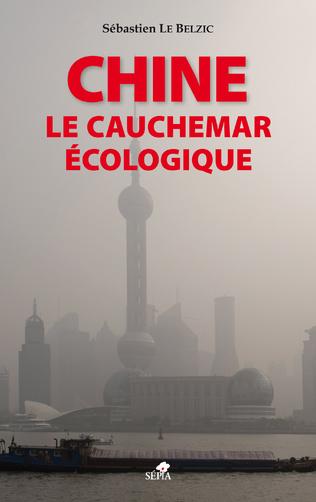 Couverture Chine, le cauchemar écologique