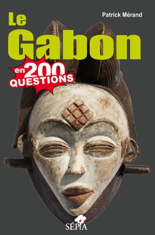Couverture LE GABON EN 200 QUESTIONS