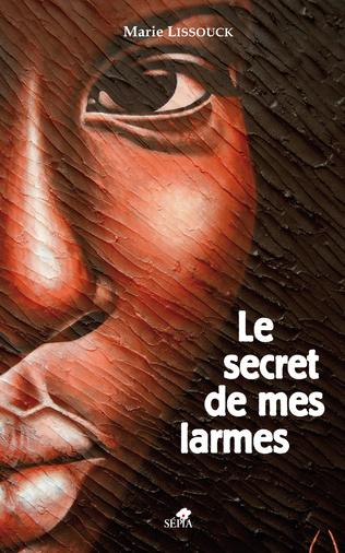 Couverture LE SECRET DE MES LARMES