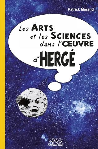 Couverture LES ARTS ET LES SCIENCES DANS L'OEUVRE D'HERGÉ