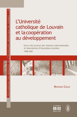 Couverture L'UNIVERSITE CATHOLIQUE DE LOUVAIN ET LA COOPERATION AU DEVELOPPEMENT