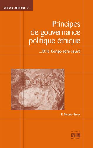 Couverture PRINCIPES DE GOUVERNANCE POLITIQUE ETHIQUE... ET LE CONGO SERA SAUVE