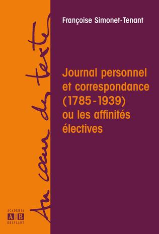 Couverture JOURNAL PERSONNEL ET CORRESPONDANCE 1783 1939 OU AFFINITES ELECTIVES