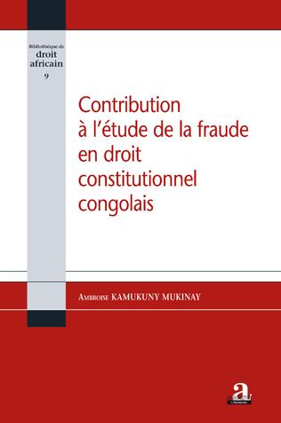 Couverture Contribution à l'étude de la fraude en droit constitutionnel congolais