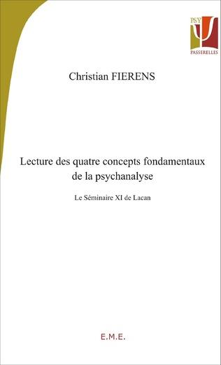 Couverture Lecture des quatre concepts fondamentaux de la psychanalyse. Le séminaire XI de Lacan