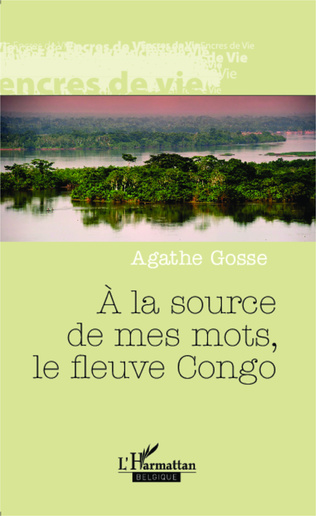 Couverture A la source de mes mots, le fleuve Congo