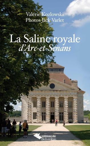 Couverture La Saline royale d'Arc-et Senans