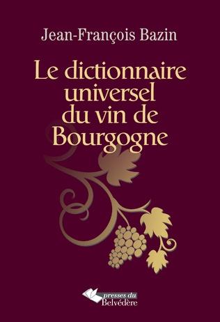 Couverture Le dictionnaire universel du vin de Bourgogne