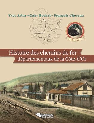 Couverture Histoire des chemins de fer départementaux de la Côte-d'Or