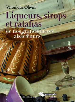 Couverture Liqueurs, sirops et ratafias de nos grands-mères alsaciennes