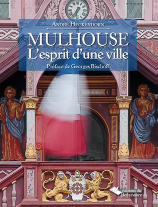 Couverture Mulhouse, l'esprit d'une ville