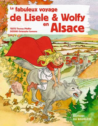 Couverture Le fabuleux voyage de Lisele et Wolfy en Alsace