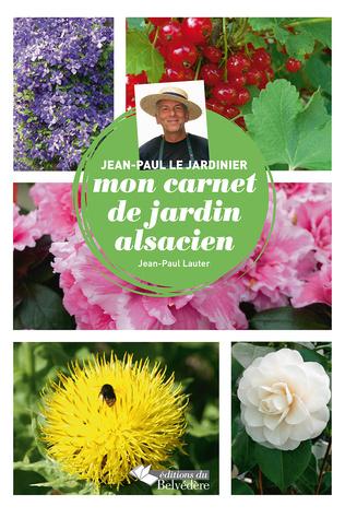Couverture Jean-Paul Le Jardinier: mon carnet de jardin alsacien
