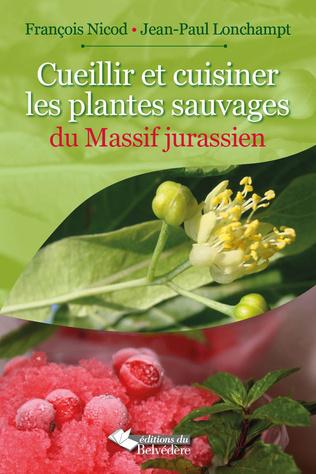 Couverture Cueillir et cuisiner les plantes sauvages du Massif Jurassien