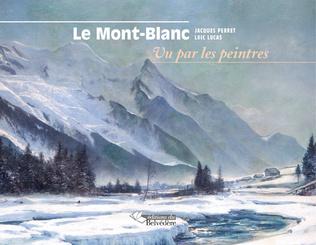 Couverture Le Mont-Blanc vu par les peintres