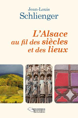 Couverture L'Alsace au fil des siècles et des lieux