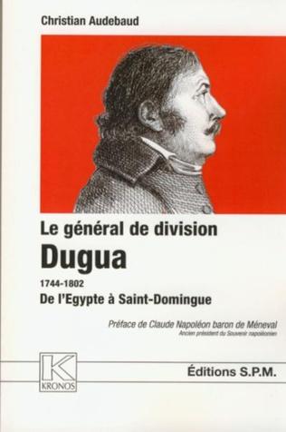 Couverture Le général de division Dugua 1744-1802