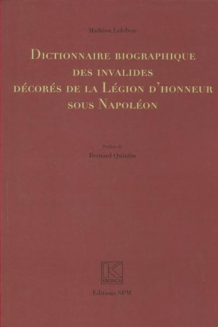 Couverture Dictionnaire biographique des invalides décorés de la Légion d'honneur sous Napoléon