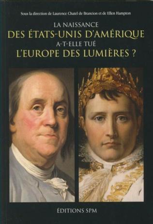 Couverture La naissance des Etats-Unis d'Amérique a-t-elle tué l'Europe des Lumières ?