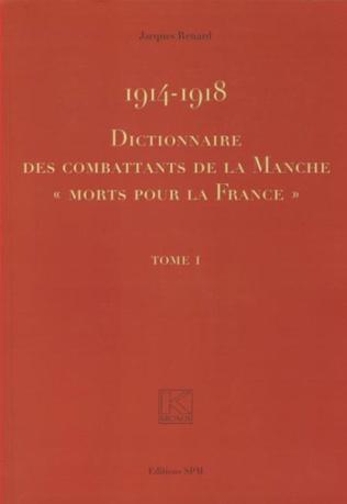 Couverture 1914-1918 Dictionnaire des combattants de la Manche morts pour La France