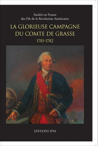Couverture La glorieuse campagne du Comte de Grasse 1781-1782