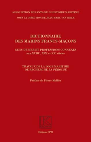 Couverture Dictionnaire des marins francs-maçons, Gens de mer et professions connexes aux XVIIIe, XIXe et XXe siècles