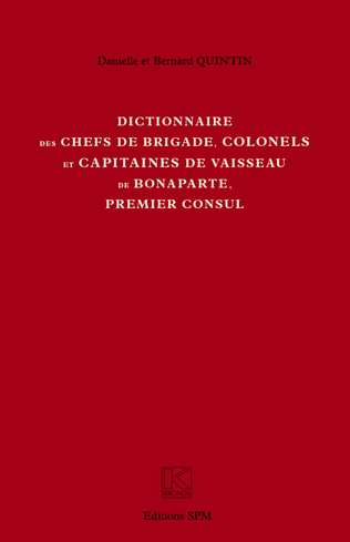 Couverture Dictionnaire des chefs de brigade, colonels et capitaines de vaisseau de Bonaparte, premier consul