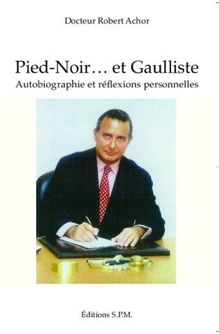 Couverture Pied-Noir... et Gaulliste