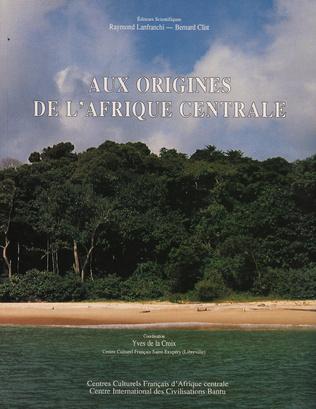 Couverture Aux origines de l'Afrique centrale