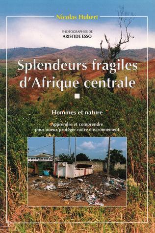 Couverture SPLENDEURS FRAGILES D'AFRIQUE CENTRALE