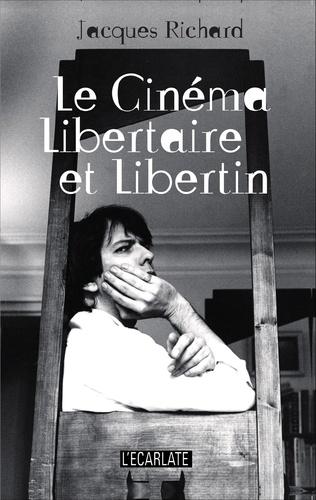 Couverture Le cinéma libertaire et libertin