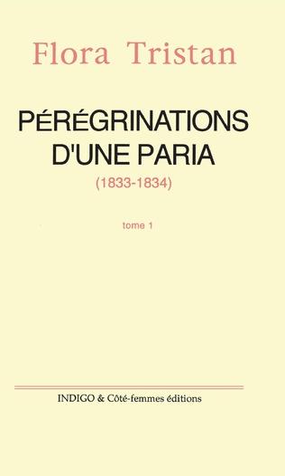 Couverture Pérégrinations d'une paria (1833 -1834) Tome 1