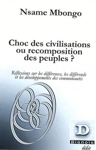 Couverture Choc des civilisations ou recomposition des peuples ?