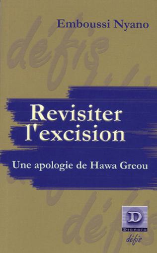 Couverture Revisiter l'excision, Une apologie de Hawa Greou