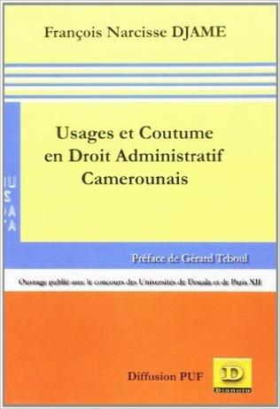Couverture Usages et coutume en droit administratif camerounais