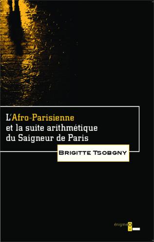 Couverture L'Afro-Parisienne et la suite arithmétique du Saigneur de Paris