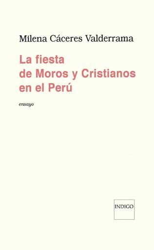 Couverture La fiesta de Moros y Cristianos en el Perú