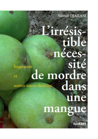 Couverture L'irrésistible nécessité de mordre dans une mangue