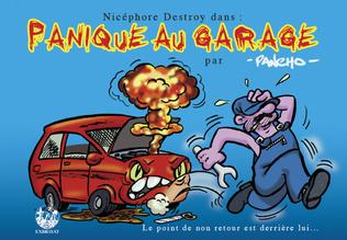 Couverture Panique au garage les aventures de Nicéphore Destroy.