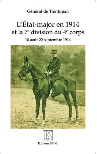Couverture L'Etat-major en 1914 et la 7e division du 4e corps