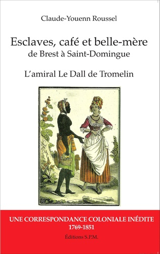 Couverture Esclaves, café et belle-mère, de Brest à Saint-Domingue