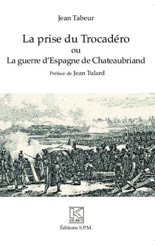 Couverture La prise du Trocadéro ou La guerre d'Espagne de Chateaubriand