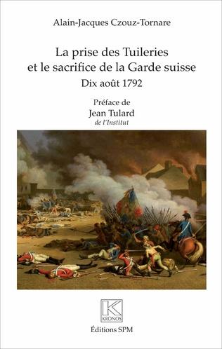 Couverture La prise des Tuileries et le sacrifice de la Garde suisse
